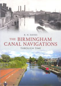 "Cover of the book ""The Birmingham Canal Navigation through time"" by R.H. Davies"