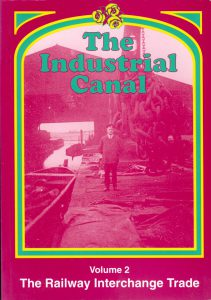 "Cover of the book ""The Industrial Canal, Volume 2, The Railway Interchange Trade"""