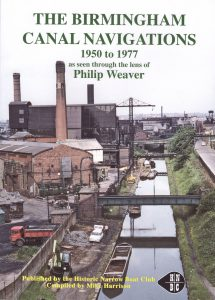 "Cover of ""The Birmingham Canal Navigations 1950 to 1977 as seen through the lens of Philip Weaver"""